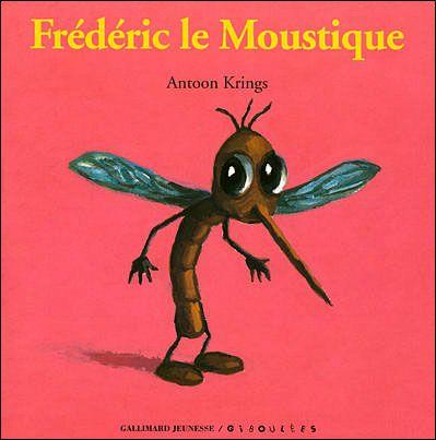 Fr d ric le moustique antoon krings senscritique - Frederic le moustique ...