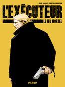 Couverture L'exécuteur - Le Jeu Mortel , tome 1