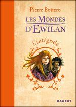 Couverture Les Mondes d'Ewilan : L'Intégrale