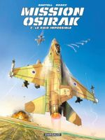 Couverture Mission Osirak - Tome 2 - Le raid impossible