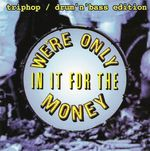 Pochette We're Only In It for the Money: Triphop / Drum'n'Bass Edition