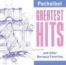 Pochette Pachelbel Greatest Hits and other Baroque Favorites