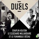 Affiche Duels : Chaplin - Keaton, le clochard milliardaire et le funambule déchu