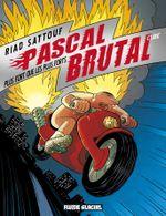 Couverture Plus fort que les plus forts - Pascal Brutal, tome 3