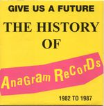 Pochette Give Us a Future: The History of Anagram Records 1982-1987