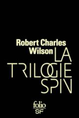 Couverture La trilogie Spin (Spin, Axis, Vortex)