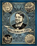 Couverture Guillermo del Toro: At Home with Monsters: Inside His Films, Notebooks, and Collections