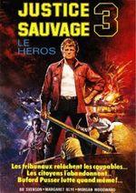 Affiche Justice sauvage 3 : Le Héros