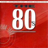 Pochette The 80's: The Album of the Decade