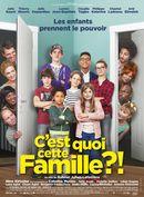 Affiche C'est quoi cette famille ?!