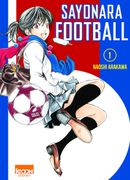 Couverture Sayonara Football - Tome 1