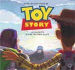 Couverture Dans les coulisses de Toy Story - Les secrets d'une trilogie culte