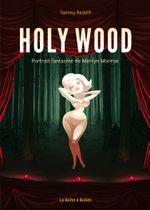 Couverture Le portrait fantasmé de Marilyn Monroe - HOLY WOOD