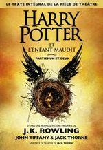 Couverture Harry Potter et l'Enfant Maudit Parties Un et Deux (Le texte intégral de la pièce de théâtre)