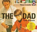 Pochette How it Works: The Dad - The Album