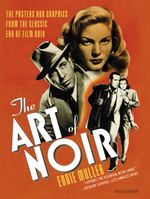 Couverture The Art of Noir: The Posters and Graphics from the Classic Era of Film Noir
