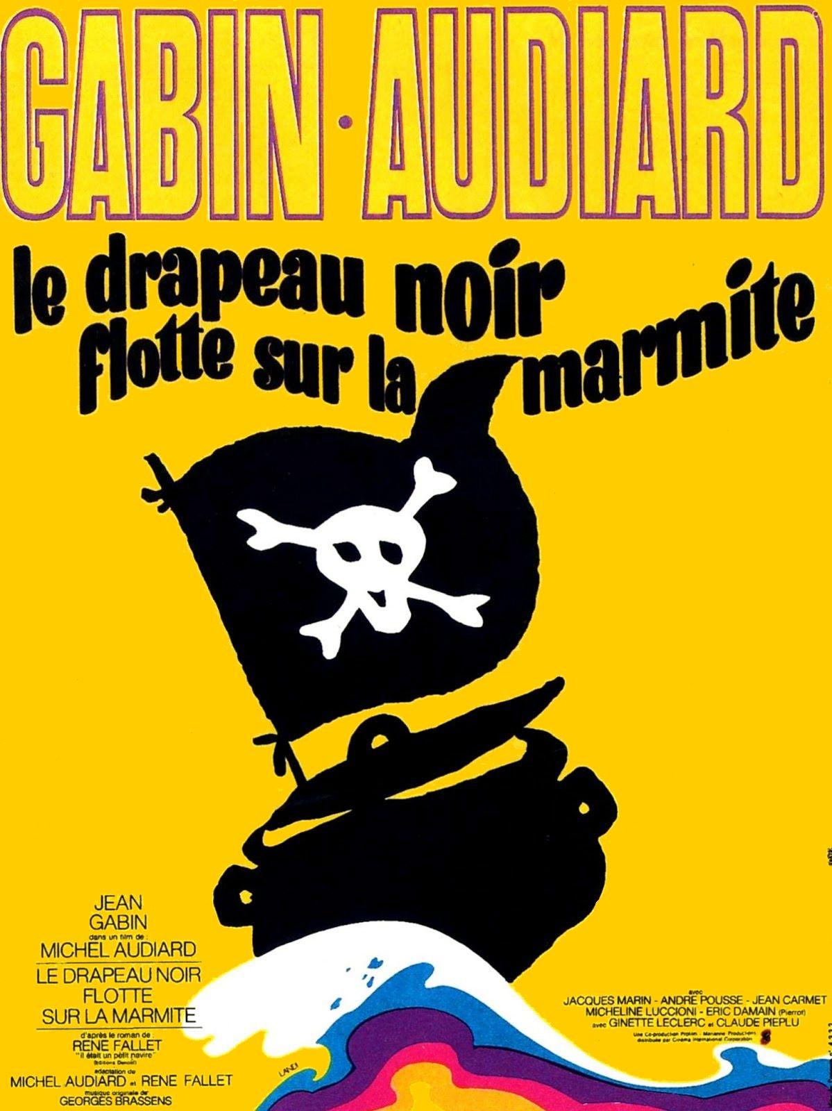 Le drapeau noir flotte sur la marmite - Film (1971) - SensCritique