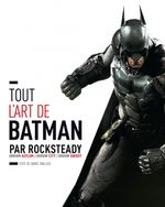Couverture Tout l'art de Batman par Rocksteady