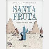 Couverture Santa Fruta L'histoire d'un cactus & d'un chat