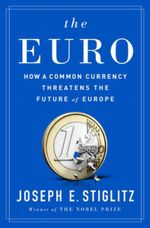 Couverture The Euro: How a Common Currency Threatens the Future of Europe