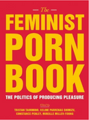 Couverture The Feminist Porn Book: The Politics of Producing Pleasure