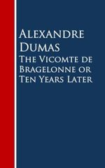 Couverture The Vicomte de Bragelonne or Ten Years Later