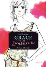 Couverture Grace and Fashion, tome 1 : A la vie, à la mode !