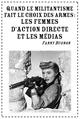 Couverture Quand le militantisme fait le choix des armes : les femmes d'Action Directe et les médias