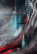 Couverture Club Uranium - La tétralogie des Origines, tome 3