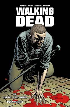 Couverture L'Appel aux armes - Walking Dead, tome 26