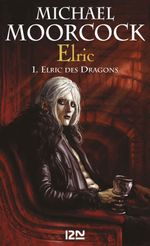 Couverture Elric des dragons - Le Cycle d'Elric, tome 1