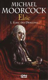 Couverture Elric des dragons - Le Cycle d'Elric, tome 1