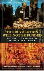 Couverture The Revolution Will Not Be Funded: Beyond the Non-Profit Industrial Complex