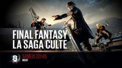 Affiche Final Fantasy : la saga culte