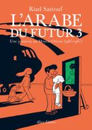 Couverture Une jeunesse au Moyen-Orient (1985-1987) – L'Arabe du futur, tome 3