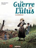 Couverture La Guerre des Lulus (Tome 4) - 1917, La déchirure