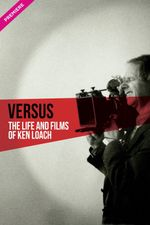 Affiche Versus: The Life and Films of Ken Loach