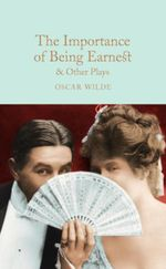 Couverture The Importance of Being Earnest & Other Plays