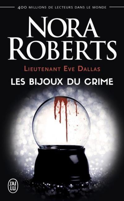 Lieutenant eve dallas tome 7 les bijoux du crime - Coup de coeur nora roberts ...