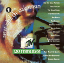 Pochette Never Mind the Mainstream… The Best of MTV's 120 Minutes, Volume 1
