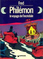 Couverture Le Voyage de l'Incrédule - Philémon, tome 4