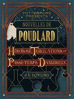 Couverture Nouvelles de Poudlard : Héroïsme, Tribulations et Passe-temps Dangereux