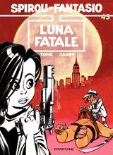 Couverture Luna fatale - Spirou et Fantasio, tome 45