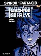 Couverture Machine qui rêve - Spirou et Fantasio, tome 46