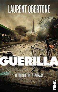 Couverture Guerilla - Le jour ou tout s'embrasa