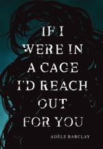 Couverture If I Were In A Cage I'd Reach Out For You
