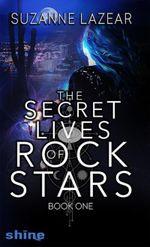 Couverture The Secret Lives of Rockstars: Book One