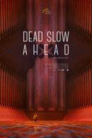 Affiche Dead Slow Ahead