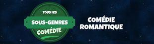 Cover Tous les sous-genres de la COMEDIE : Romantique
