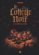 Couverture Le livre de la lune - Le collège noir, Tome 1
